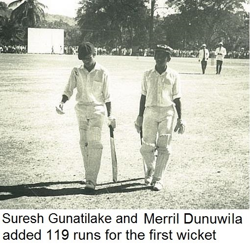 Suresh Gunatilake and Merril Dunuwila added 119 runs for the first wicket (St. Anthony's College Vs Trinity College 1972)
